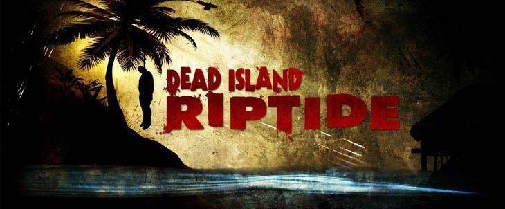 Dead Island: Riptide poate fi precomandat de pe Steam