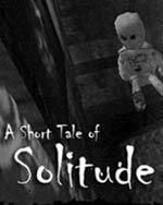A Short Tale of Solitude