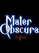 Mater Obscura: A Sine Requie Tale