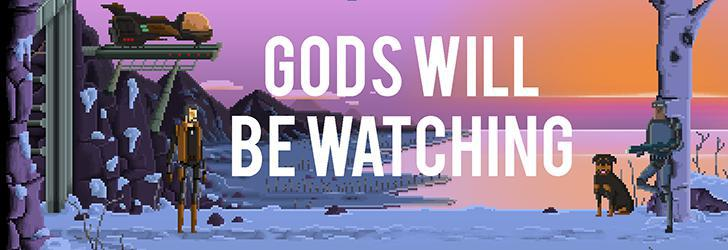 Gods Will Be Watching Review Română