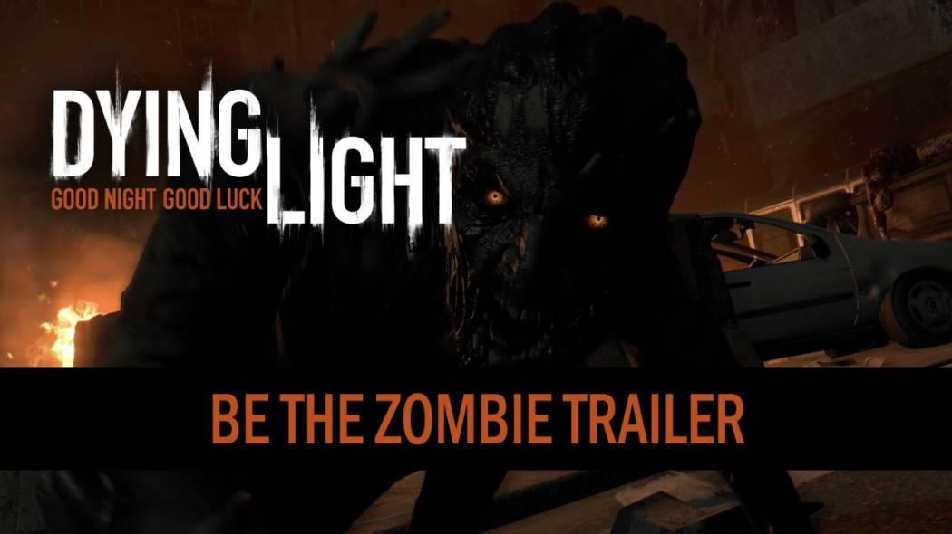Dying Light primește un trailer ce-ți prezintă acțiunile unui zombie