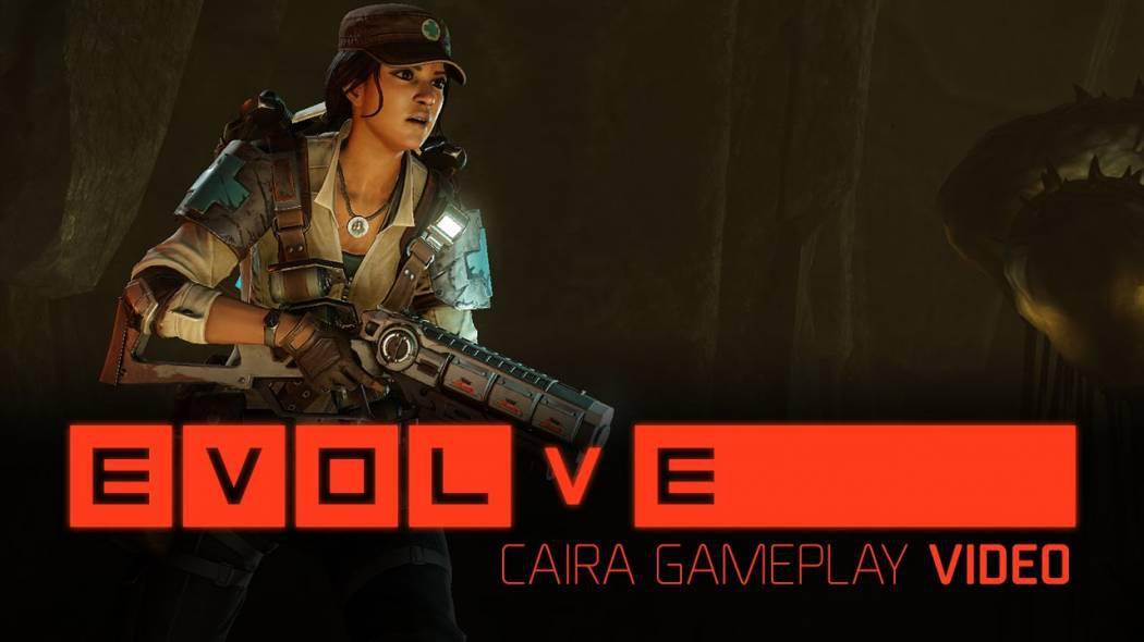 Caira este prezentată în noul trailer Evolve