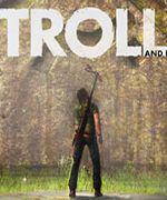 Troll and I