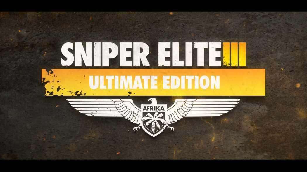 Sniper Elite III: Ultimate Edition s-a lansat oficial