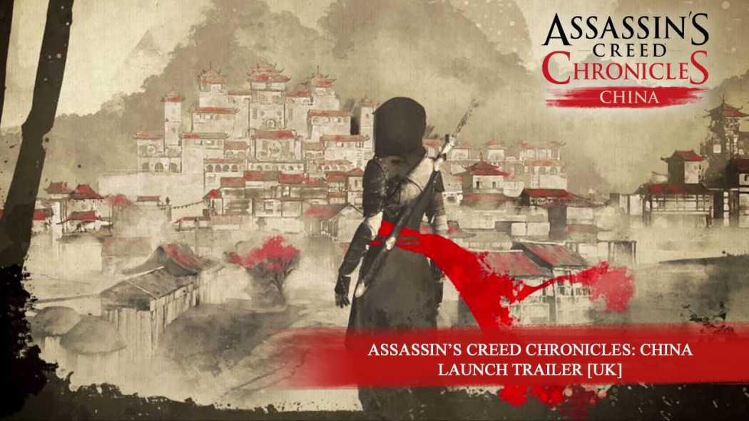 Assassin's Creed Chronicles: China a primit trailer de lansare