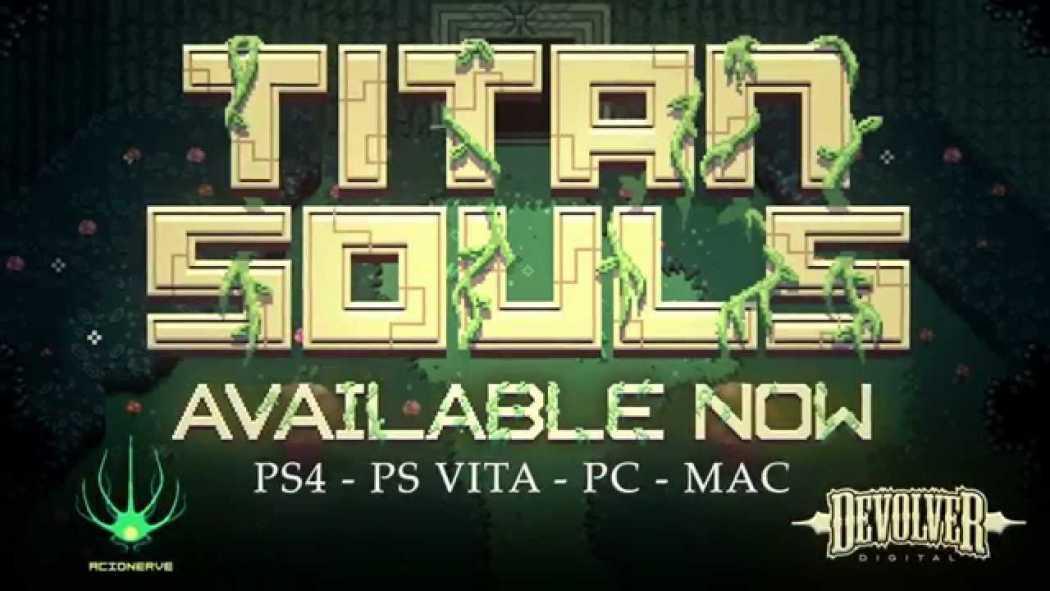 Titan Souls a primit trailer de lansare
