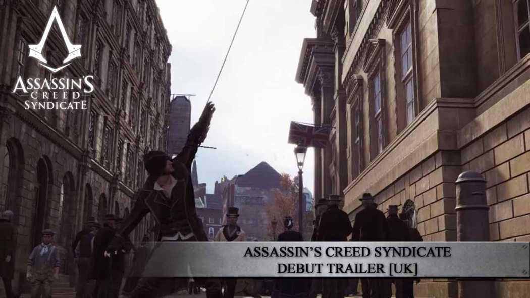 Assassin's Creed: Syndicate prezentat oficial de Ubisoft