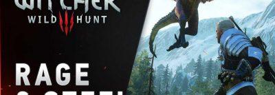 """The Witcher 3: Wild Hunt primește trailerul """"RAGE & STEEL"""""""