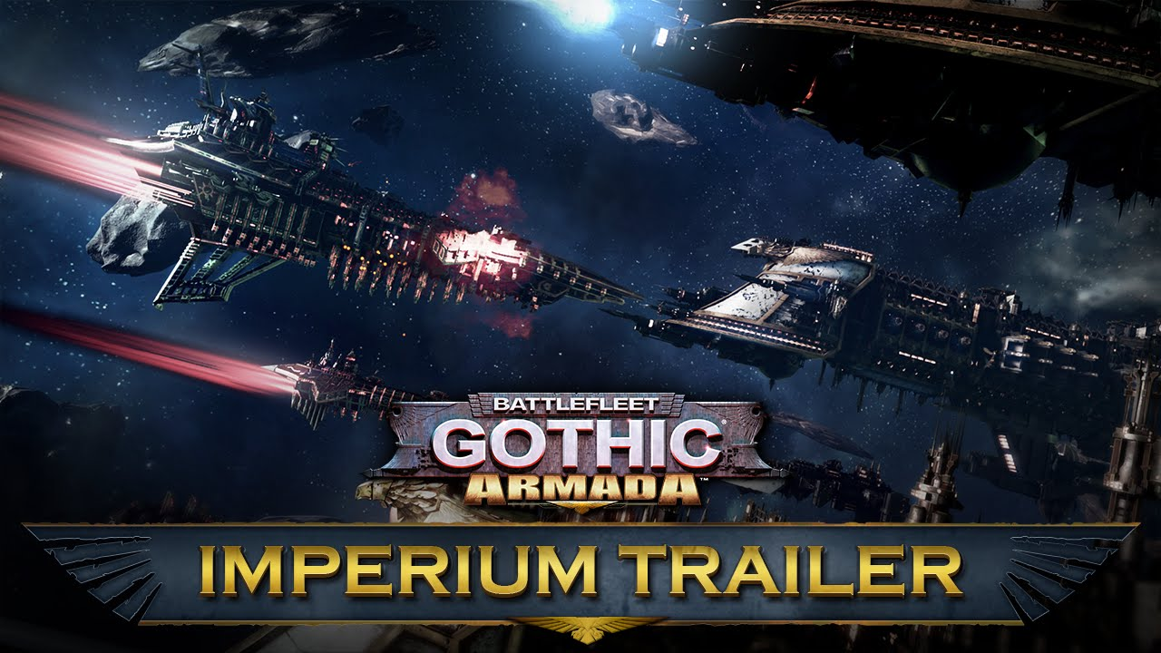 Battlefleet Gothic: Armada primește trailerul Imperium