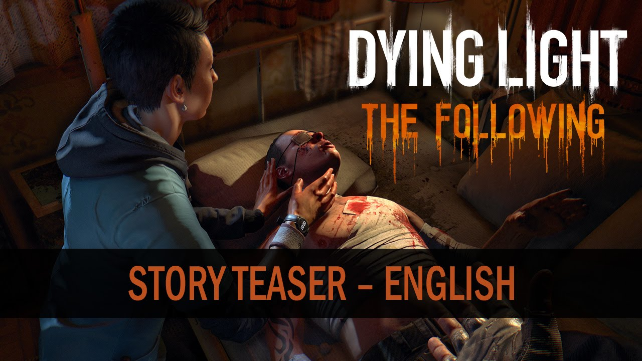 Povestea din Dying Light: The Following primește un teaser