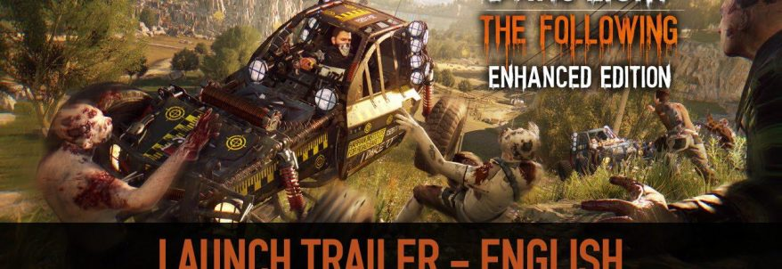 Dying Light: The Following și Dying Light: The Following Enhanced Edition acum disponibile