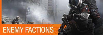 Tom Clancy's The Division prezintă facțiunile inamice