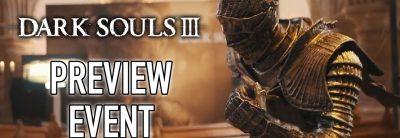 Dark Souls 3 – The Darkest European Preview Event