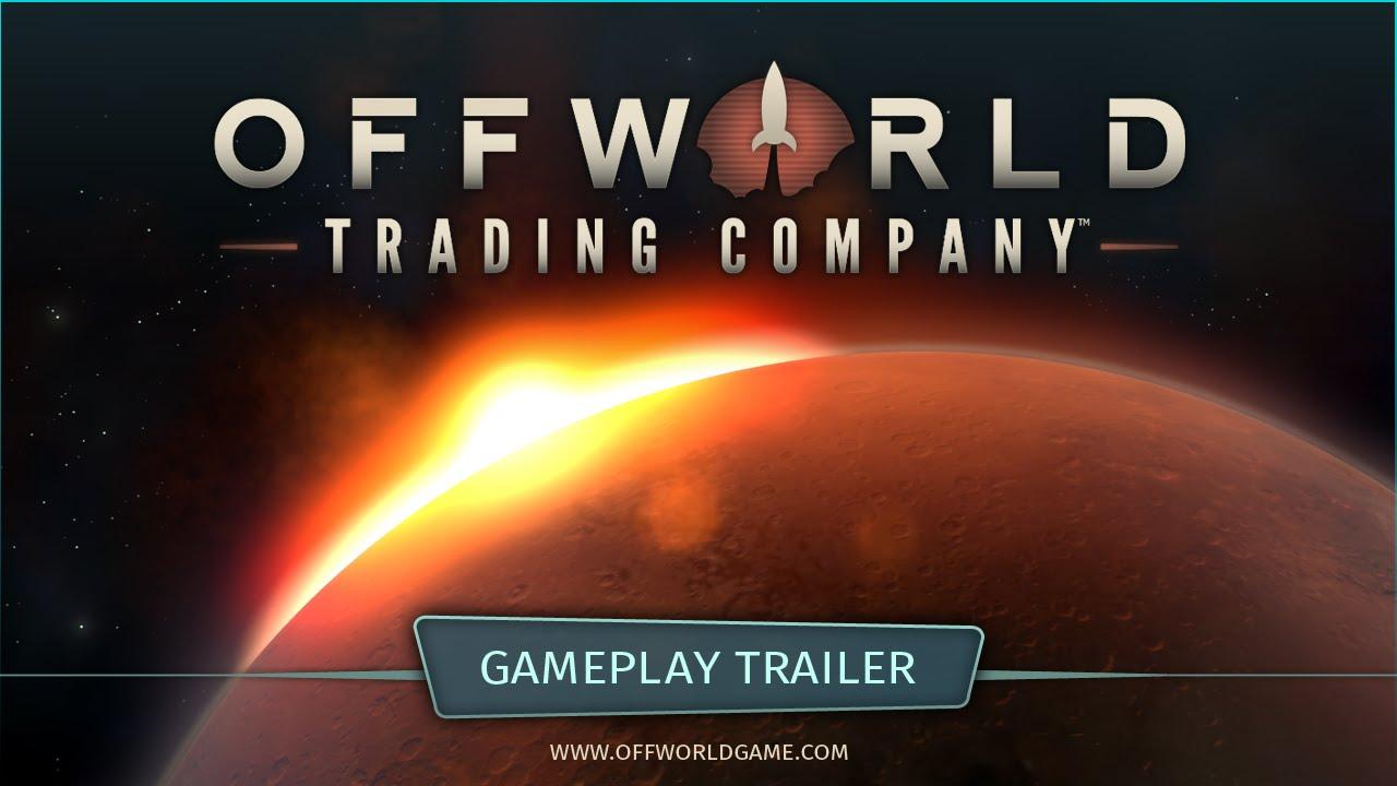 Offworld Trading Company a primit trailer de lansare