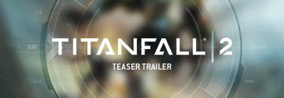 Titanfall 2 a fost anunțat oficial