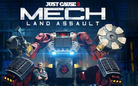 DLC-ul Just Cause 3: Mech Land Assault acum disponibil
