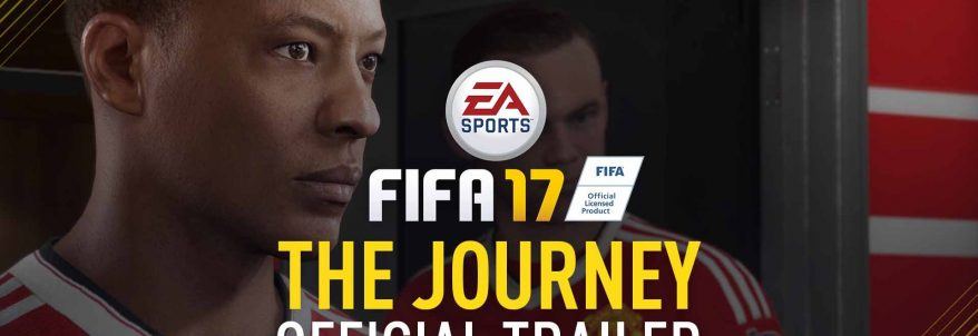 FIFA 17 – The Journey – Official Trailer
