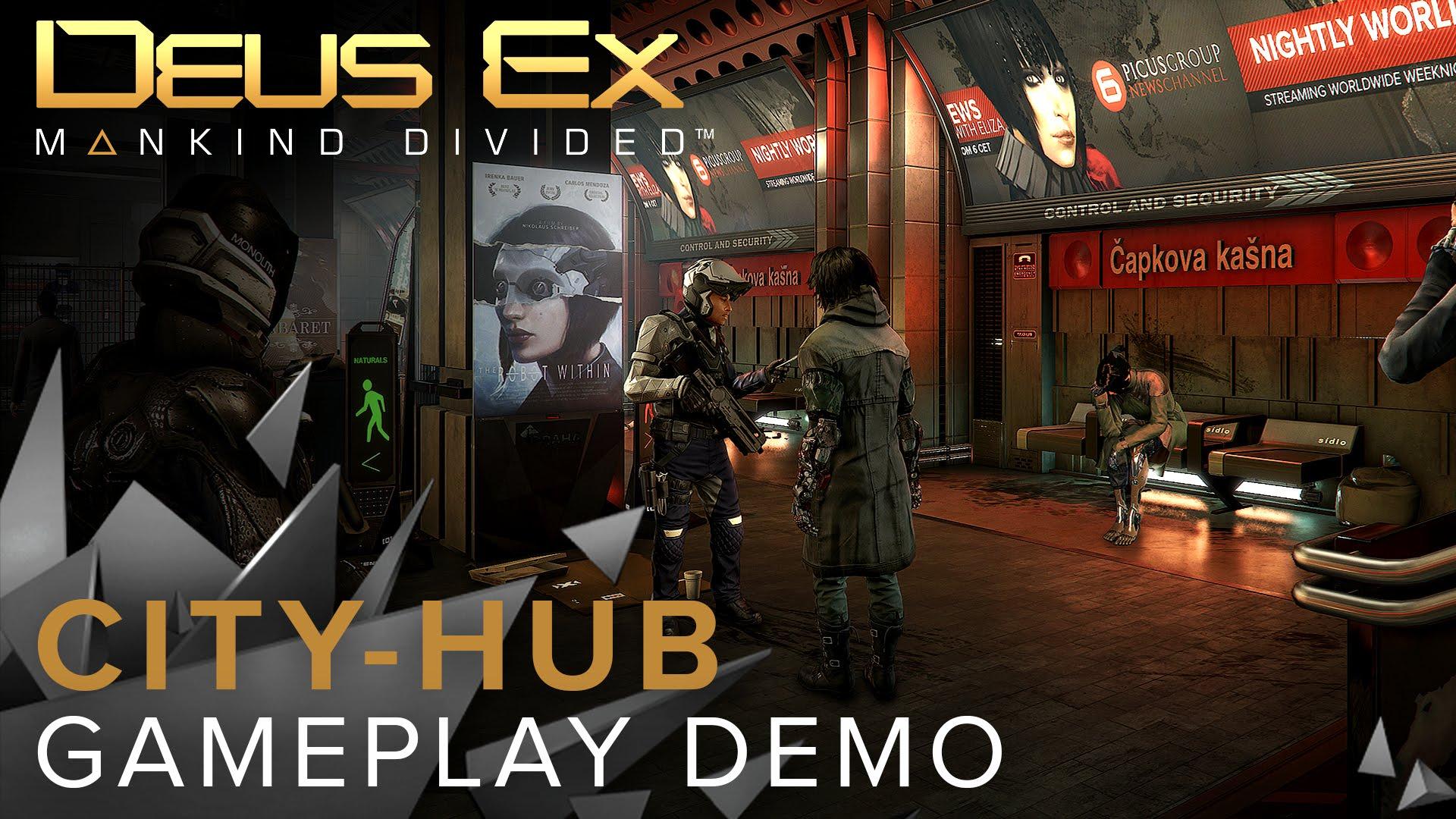 Un nou trailer de gameplay pentru Deus Ex: Mankind Divided prezintă orașele hub
