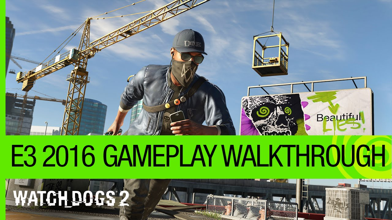Watch Dogs 2 a primit gameplay la E3 2016