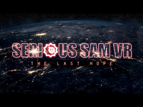 Serious Sam VR: The Last Hope – Teaser Trailer