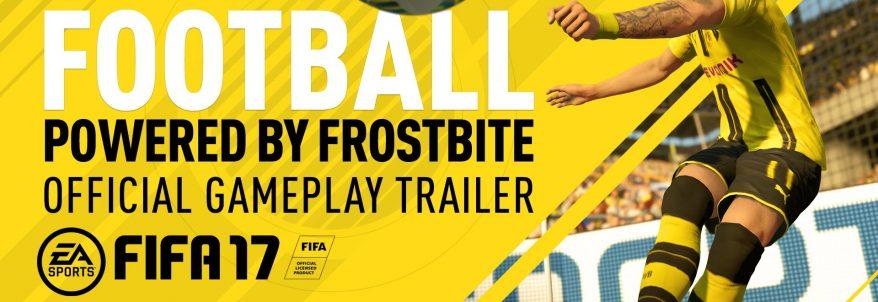 Fotbalul se întoarce în FIFA 17 cu engine-ul Frostbite