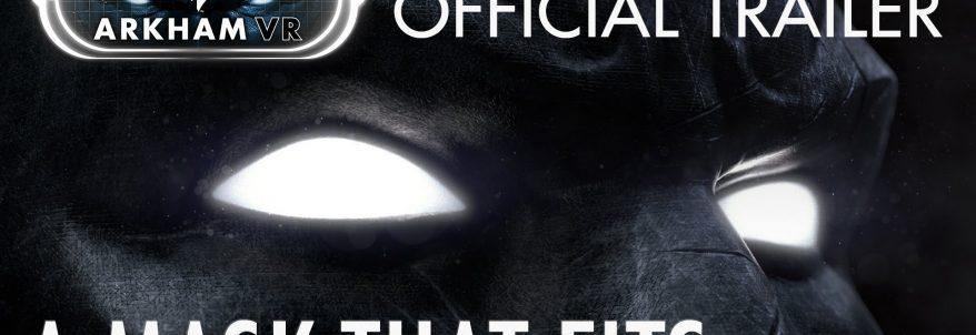 Batman: Arkham VR - Trailer