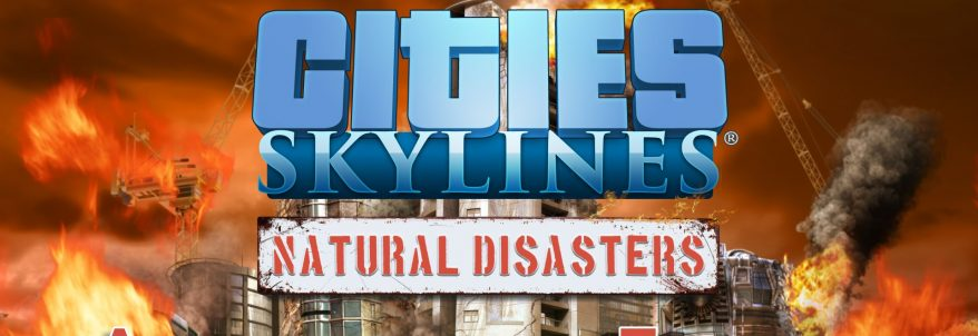 Cities: Skylines - Natural Disasters - Trailer