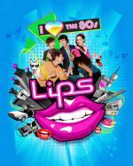 Lips: I Love the 80's