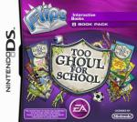 Flips: Too Ghoul for School