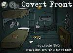 Covert Front: Episode Two – Station on the Horizon