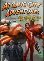 Atomic City Adventures – The Case of the Black Dragon