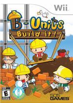 B-Units Build it!