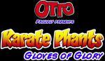 Karate Phants: Gloves of Glory
