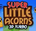 Super Little Acorns 3D Turbo