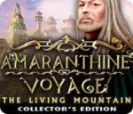 Amaranthine Voyage: The Living Mountain