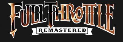 Full Throttle Remastered se va lansa pe PC, PlayStation 4 și Xbox One