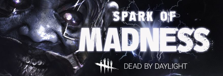 Dead by Daylight va primi DLC-ul Spark of Madness