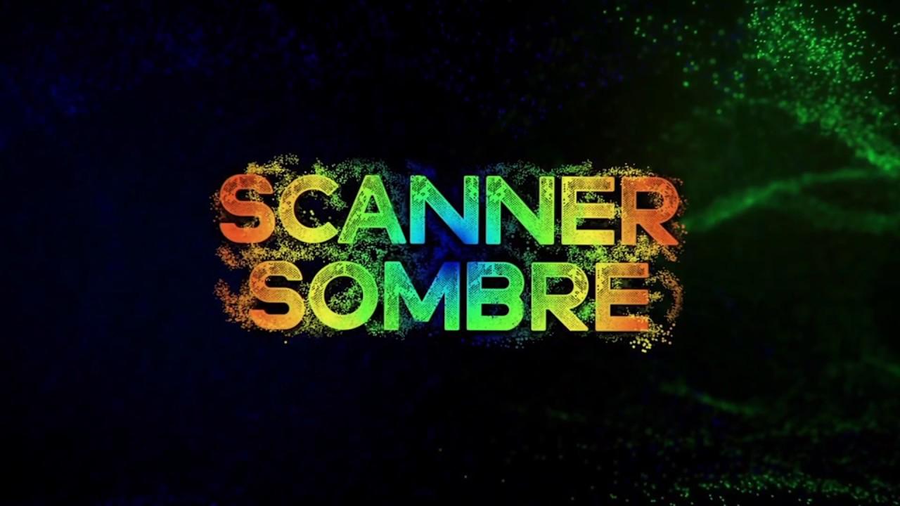 Scanner Sombre – Trailer