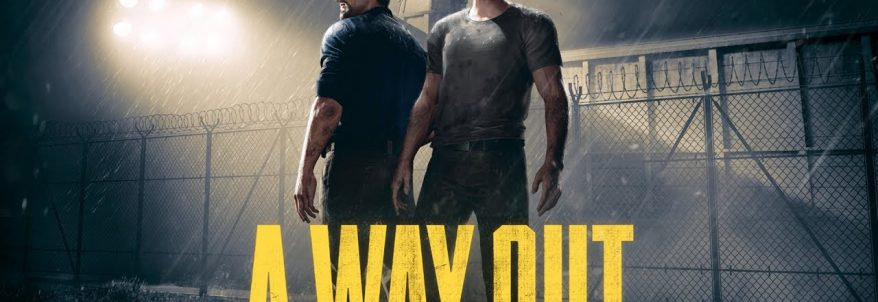 A Way Out – Trailer