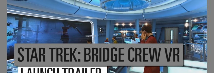 Star Trek: Bridge Crew - Trailer Lansare