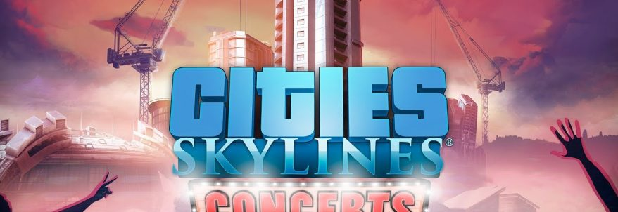 Cities: Skylines – Concerts Trailer