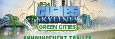 Cities: Skylines – Green Cities Gamescom 2017 Trailer