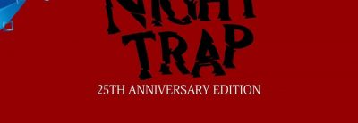 Night Trap – 25th Anniversary Edition – Trailer Lansare