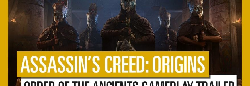 Assassin's Creed: Origins - Order of the Ancients Gameplay Trailer