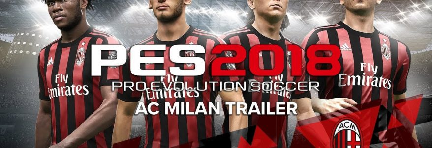 Pro Evolution Soccer 2018 – AC Milan Trailer