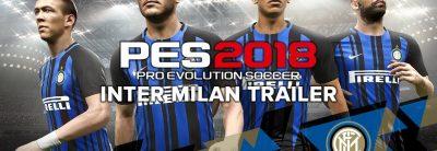 Pro Evolution Soccer 2018 – Inter Milan Trailer