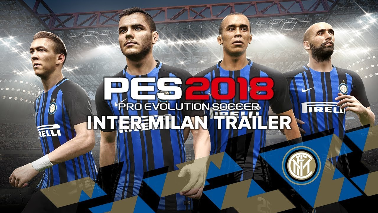 Pro Evolution Soccer 2018 – Inter Milan Trailer