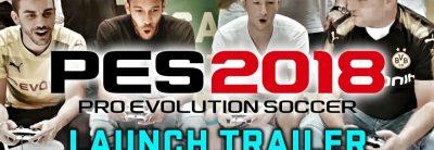 Pro Evolution Soccer 2018 – Trailer Lansare