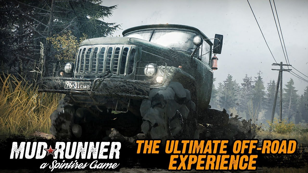 Spintires: MudRunner – The Ultimate Off-Road Experience