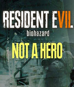 Resident Evil VII: Biohazard – Not a Hero